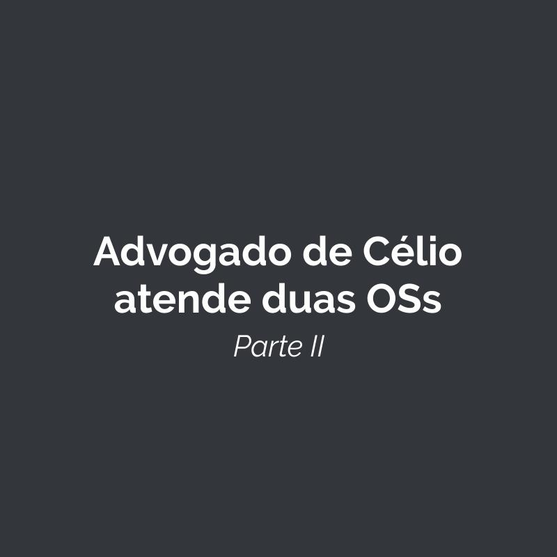 Advogado do prefeito Célio defende médico e duas Organizações Sociais