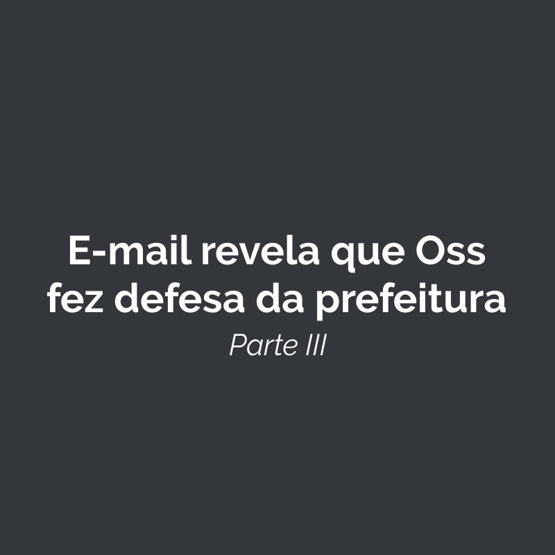 E-mail revela que advogado da OSs fez defesa de Prefeitura na Justiça