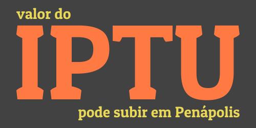 Prefeitura atualizará Planta Genérica e valor do IPTU pode subir em Penápolis