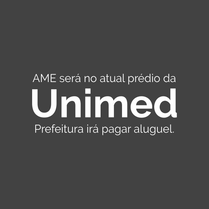AME será no atual prédio do Hospital Unimed; Valor do aluguel foi divulgado