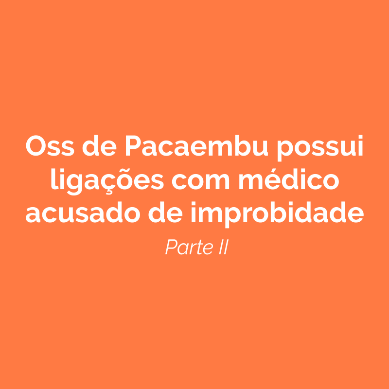 OSs de Pacaembu possui ligações com médico acusado de improbidade administrativa