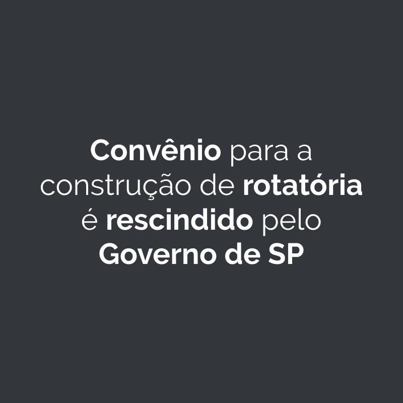 Convênio para a construção de rotatória é rescindido pelo Governo de SP