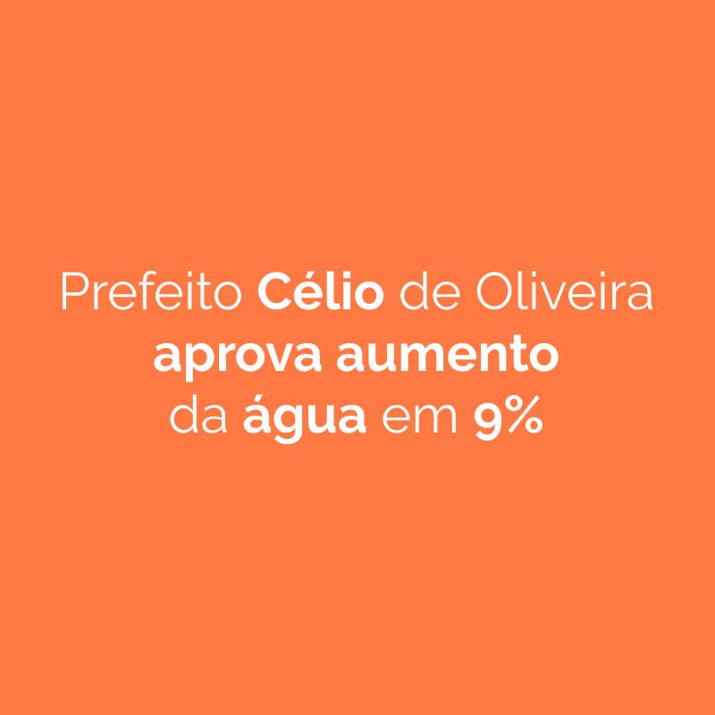 Prefeito Célio de Oliveira aprova aumento da água em 9%