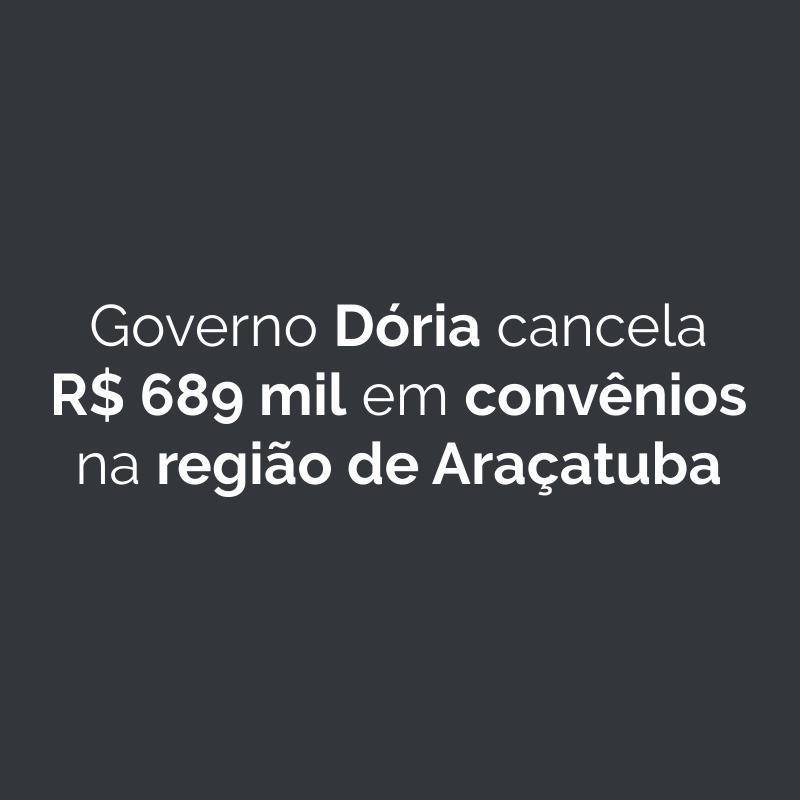 Governo Dória cancela R$ 689 mil em convênios na região de Araçatuba