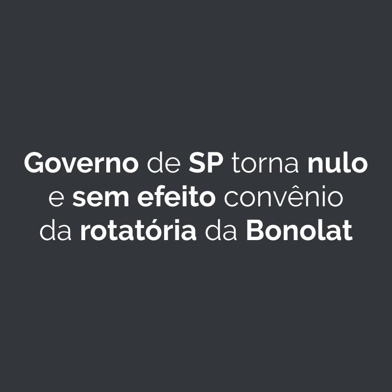 Governo de SP torna nulo e sem efeito convênio da rotatória da Bonolat