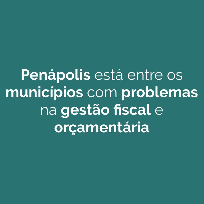 Penápolis está entre os municípios com problemas na gestão fiscal e orçamentária, aponta TCE/SP
