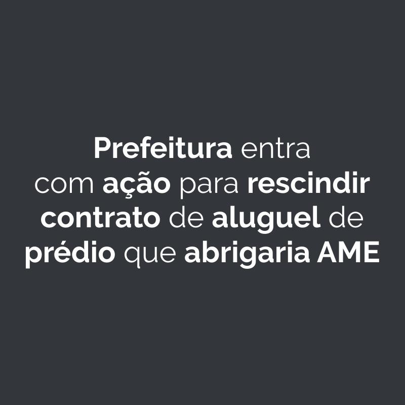 Prefeitura de Penápolis entra com ação para rescindir contrato de aluguel de prédio que abrigaria AME