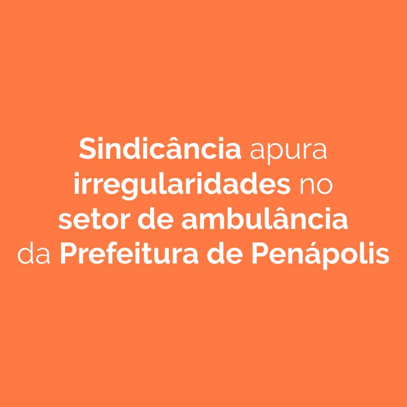Sindicância apura irregularidades no setor de ambulância da Prefeitura de Penápolis