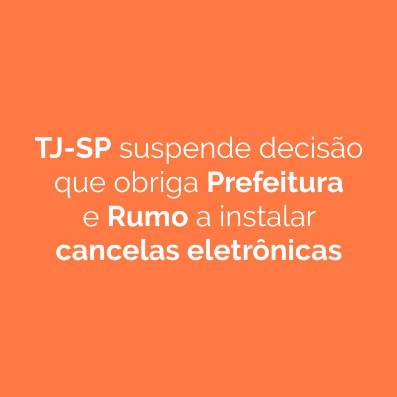 TJ-SP suspende decisão que obriga Prefeitura e Rumo a instalar cancelas eletrônicas