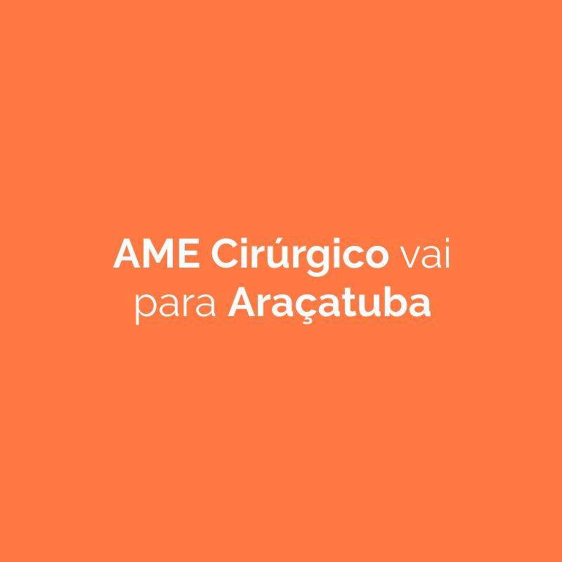 AME Cirúrgico vai para Araçatuba