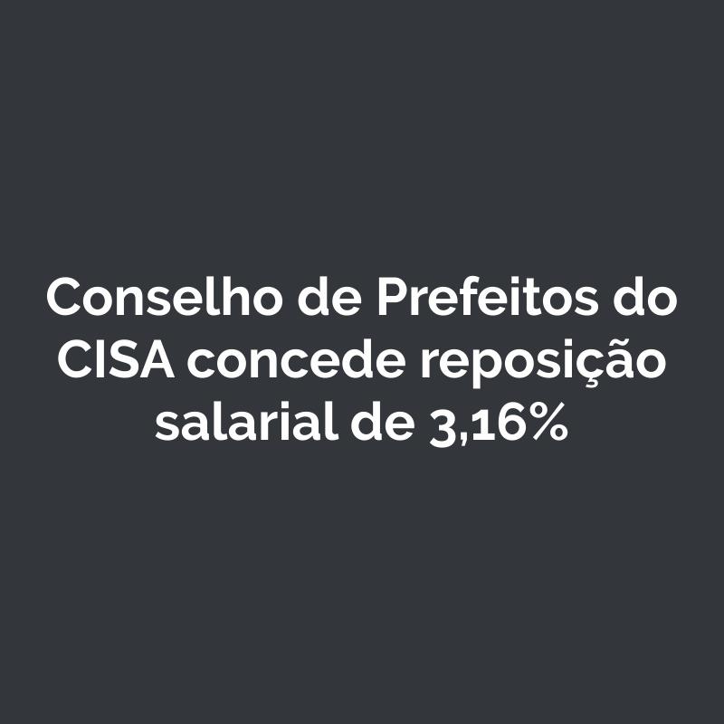 Conselho de Prefeitos do CISA aprova reposição salarial de 3,16%
